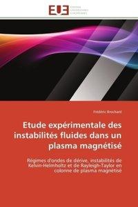 Etude expérimentale des instabilités fluides dans un plasma magn