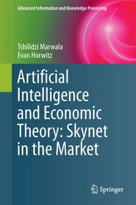 Artificial Intelligence and Economic Theory: Skynet in the Marke