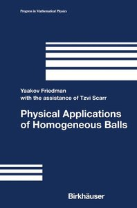 Physical Applications of Homogeneous Balls
