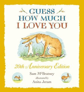 Guess How Much I Love You. 20th Anniversary Edition