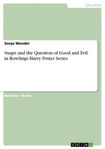 Snape and the Question of Good and Evil in Rowlings Harry Potter