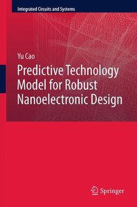 Predictive Technology Model for Robust Nanoelectronic Design