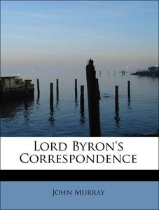 Lord Byron's Correspondence