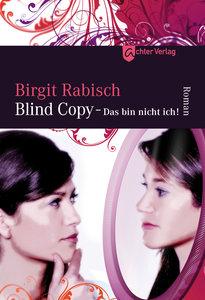 Blind Copy - Das bin nicht ich!