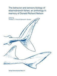 The behavior and sensory biology of elasmobranch fishes: an anth