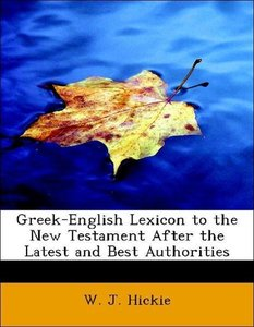 Greek-English Lexicon to the New Testament After the Latest and