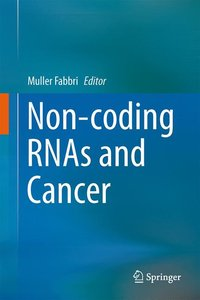 Non-coding RNAs and Cancer