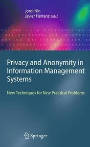 Privacy and Anonymity in Information Management Systems