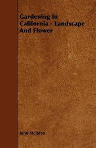 Gardening in California - Landscape and Flower