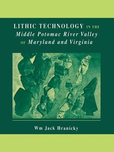 Lithic Technology in the Middle Potomac River Valley of Maryland