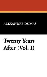 Twenty Years After (Vol. I)