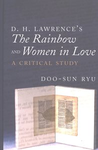 D. H. Lawrence's The Rainbow and Women in Love