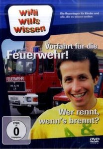 Willi wills wissen. Vorfahrt für die Feuerwehr / Wer rennt, wenn