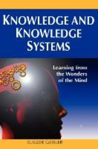 Knowledge and Knowledge Systems: Learning from the Wonders of th