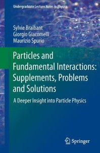 Particles and Fundamental Interactions: Supplements, Problems an