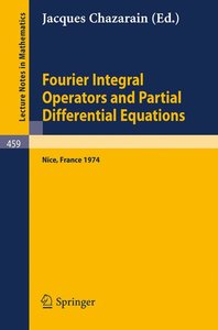 Fourier Integral Operators and Partial Differential Equations