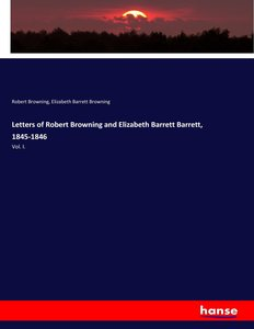 Letters of Robert Browning and Elizabeth Barrett Barrett, 1845-1