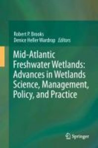 Mid-Atlantic Freshwater Wetlands: Advances in Wetlands Science,