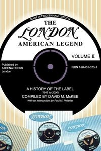 The London-American Legend, a History of the Label (1949 to 2000