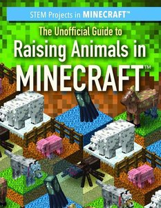 The Unofficial Guide to Raising Animals in Minecraft