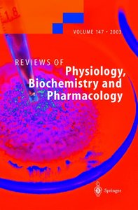 Reviews of Physiology, Biochemistry and Pharmacology 147