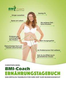 Das BMI-Coach Ernährungstagebuch; Das Erfolgs-Tagebuch für Ihre
