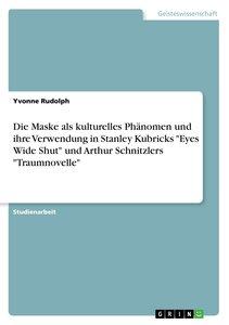Die Maske als kulturelles Phänomen und ihre Verwendung in Stanle