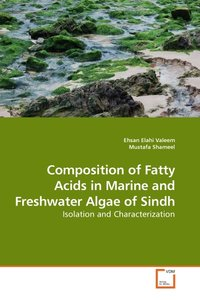 Composition of Fatty Acids in Marine and Freshwater Algae of Sin