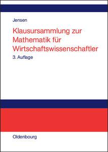 Klausursammlung zur Mathematik für Wirtschaftswissenschaftler
