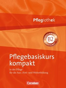 Pflegiothek: Pflegebasiskurs kompakt