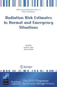 Radiation Risk Estimates in Normal and Emergency Situations