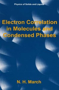 Electron Correlation in Molecules and Condensed Phases