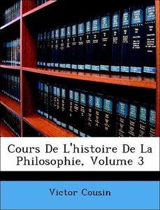 Cours De L'histoire De La Philosophie, Volume 3