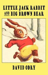 Little Jack Rabbit and the Big Brown Bear