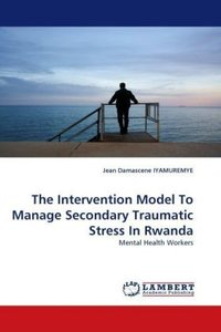 The Intervention Model To Manage Secondary Traumatic Stress In R