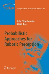 Probabilistic Approaches to Robotic Perception