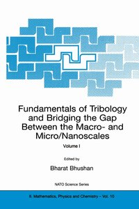 Fundamentals of Tribology and Bridging the Gap Between the Macro