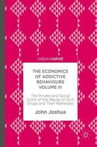 The Economics of Addictive Behaviours Volume III