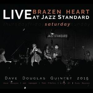 Brazen Heart Live At Jazz Standard-Saturday