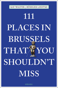 111 Places in Brussels That You Shouldn\'t Miss