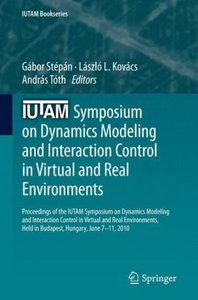 IUTAM Symposium on Dynamics Modeling and Interaction Control in