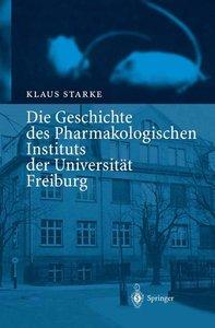 Die Geschichte des Pharmakologischen Instituts der Universität F