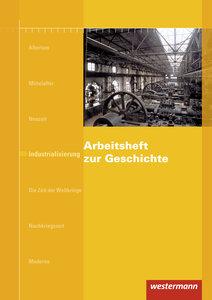 Arbeitshefte zur Geschichte. Industrialisierung