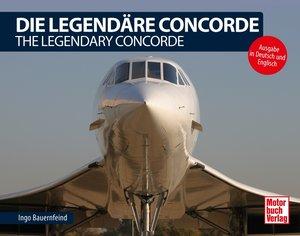 Die Legendäre Concorde/ The Legendary Concorde