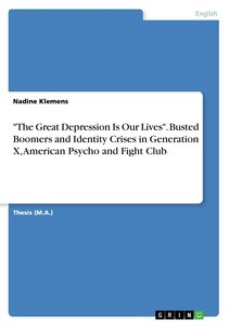 """The Great Depression Is Our Lives"". Busted Boomers and Identity"