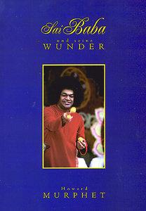 Sai Baba und seine Wunder