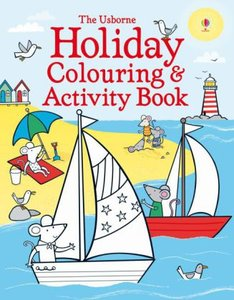 The Usborne Holiday Colouring and Activity Book