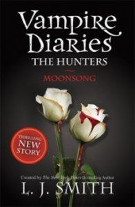 The Vampire Diaries - The Hunters 02. Moonsong