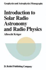 Introduction to Solar Radio Astronomy and Radio Physics