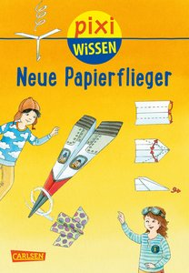 Pixi Wissen 101: VE 5 Neue Papierflieger